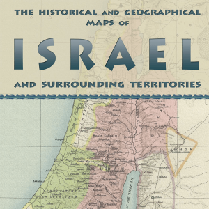 The Historical and Geographical Maps of Israel