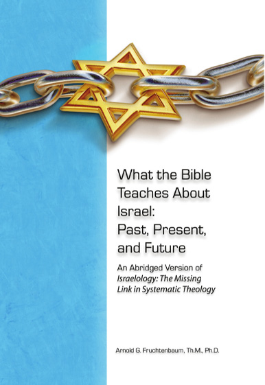 What the Bible Teaches About Israel: Past, Present & Future